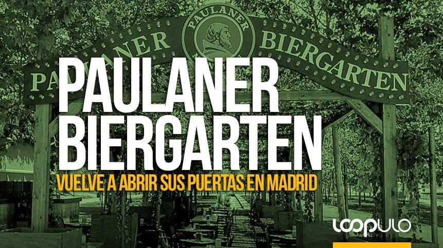 Paulaner Biergarten vuelve a abrir sus puertas en Madrid