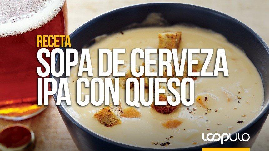 Receta de sopa de cerveza IPA y queso cheddar – Loopulo