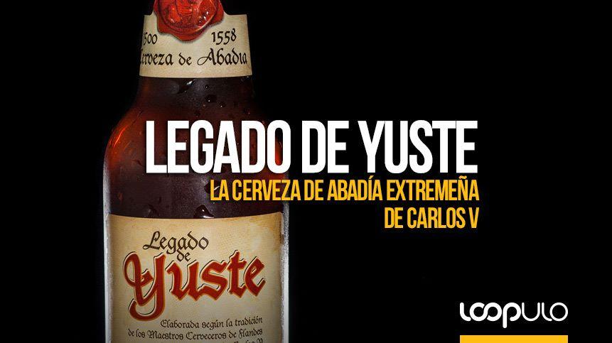 Legado de Yuste, la cerveza de abadía extremeña de Carlos V