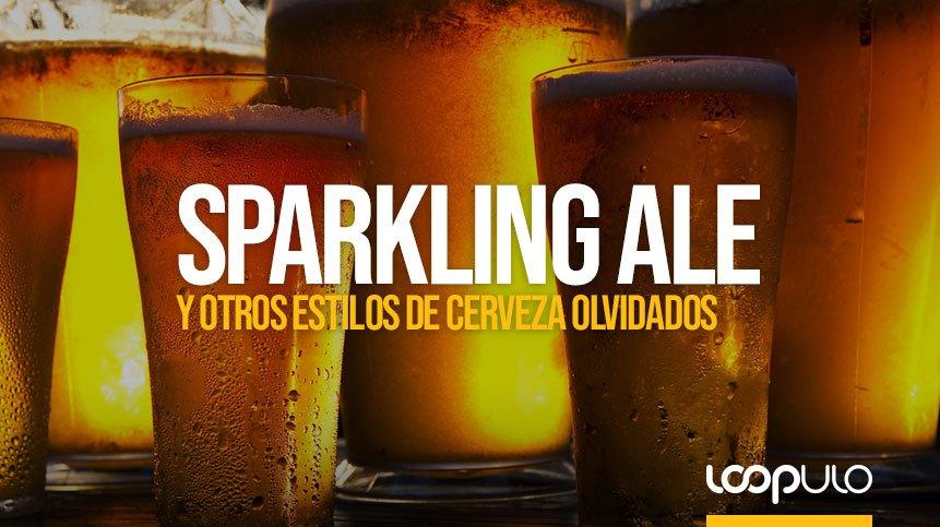 Sparkling Ale y otros estilos de cerveza olvidados