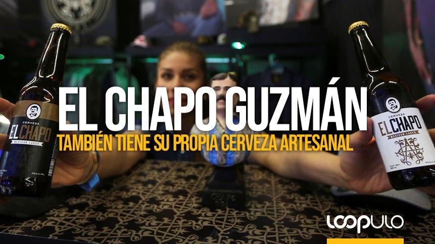 ✅ El Chapo Guzmán también tiene su propia cerveza artesanal
