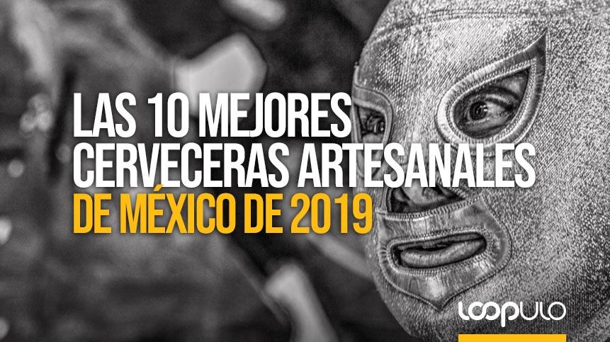 Las 10 mejores cerveceras artesanales de México [de 2019]