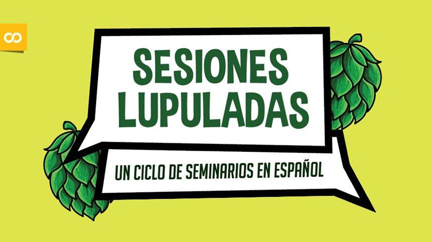 """""""Sesiones Lupuladas"""" un ciclo de seminarios quincenales en español - Loopulo"""