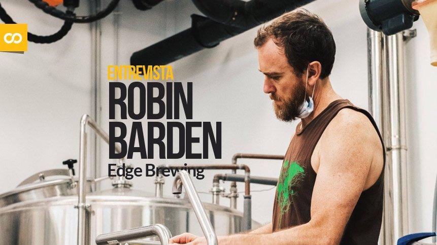 Entrevista Robin Barden, maestro cervecero de Edge Brewing - Loopulo