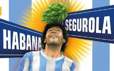 Habana y Segurola, la cerveza colaborativa argentina que homenajea a Maradona