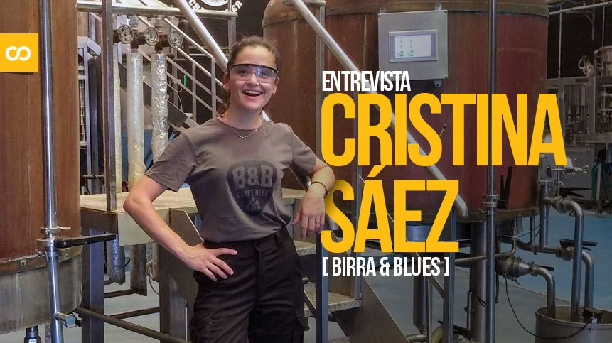 Entrevista a Cristina Sáez, maestra cervecera de Birra & Blues   Loopulo